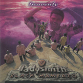 Heavenly by Ladysmith Black Mambazo