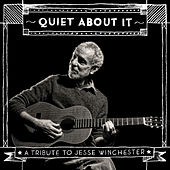 Quiet About It (A Tribute to Jesse Winchester) von Various Artists