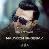 Majnoon Bhobbak - Single by Hani Mitwasi