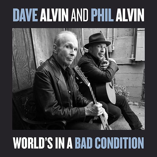 World's In A Bad Condition - Single by Dave Alvin