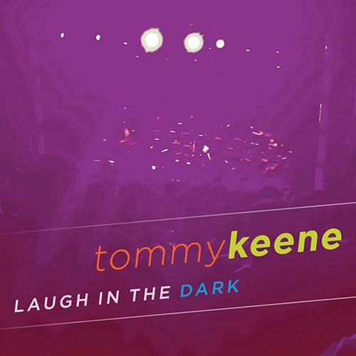 Laugh In The Dark by Tommy Keene