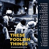 These Foolish Things (24 Versions Performed By:) by Various Artists