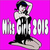 Hits Girls 2015 by Various Artists