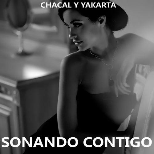 Sonando Contigo by Chacal y Yakarta