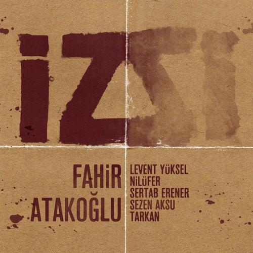 Iz by Fahir Atakoglu