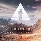 Grace Undeserved by John (the Czar)harrison