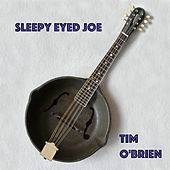 Sleepy Eyed Joe by Tim O'Brien