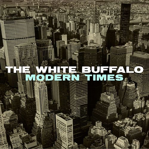 Modern Times by The White Buffalo
