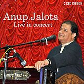 Anup Jalota - Live In Concert by Anup Jalota