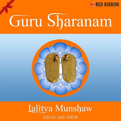 Guru Sharanam by Lalitya Munshaw