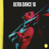 Ultra Dance 16 by Various Artists