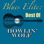 Blues Elite: Best Of Howlin' Wolf by Howlin' Wolf