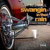 Swangin In The Rain - Single by Paul Wall