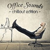 Office Sounds - Chillout Edition by Various Artists
