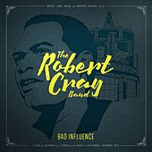 Bad Influence (Live) by Robert Cray