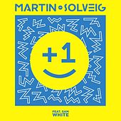 +1 (feat. Sam White) by Martin Solveig