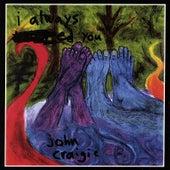 I Always -Ed You by John Craigie