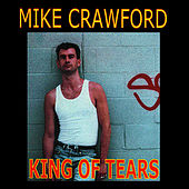 King Of Tears by Mike Crawford