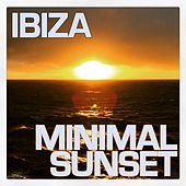Ibiza Minimal Sunset by Various Artists