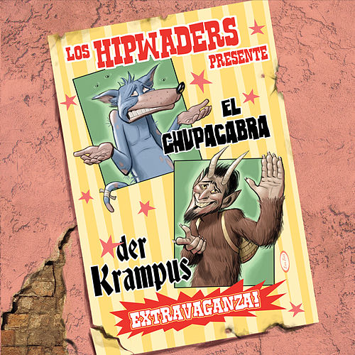 El Chupacabra / Der Krampus Extravaganza! by The Hipwaders