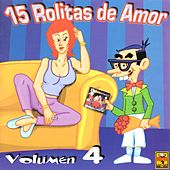 15 Rolitas de Amor, Vol. 4 by Various Artists