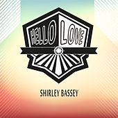 Hello Love by Shirley Bassey