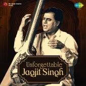 Unforgettable Jagjit Singh by Jagjit Singh