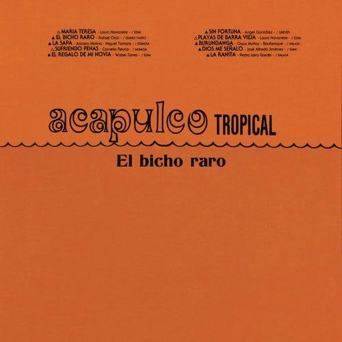 El Bicho Raro by Acapulco Tropical
