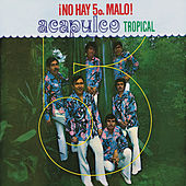 No Hay Quinto Malo by Acapulco Tropical