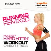 Running Remixed! 2015 (Hard Hitting Nonstop Workout & Cardio Fitness @ 135-160 BPM) by Various Artists