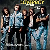 Super Hits by Loverboy