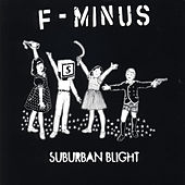 Suburban Blight by F-Minus
