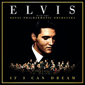 If I Can Dream: Elvis Presley with the Royal Philharmonic Orchestra von Elvis Presley