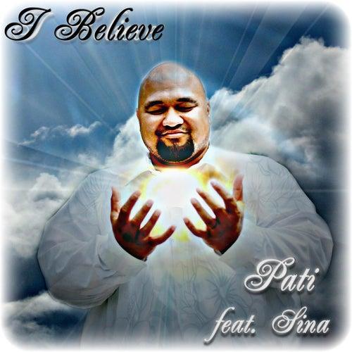 I Believe (feat. Sina) by Pati