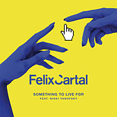 Something To Live For von Felix Cartal