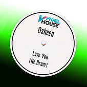 Love You (Re Drum) by DJ Osheen