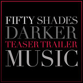 Fifty Shades Darker Teaser Trailer Music by L'orchestra Cinematique