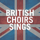 British Choirs Sings by Various Artists
