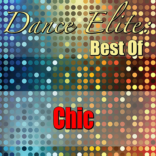 Dance Elite: Best Of Chic (Live) von Chic