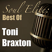 Soul Elite: Best Of Tony Braxton von Toni Braxton