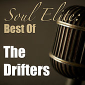 Soul Elite: Best Of The Drifters by The Drifters
