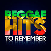 Reggae Hits To Remember by Various Artists