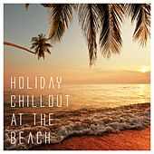 Holiday Chillout at the Beach by Various Artists