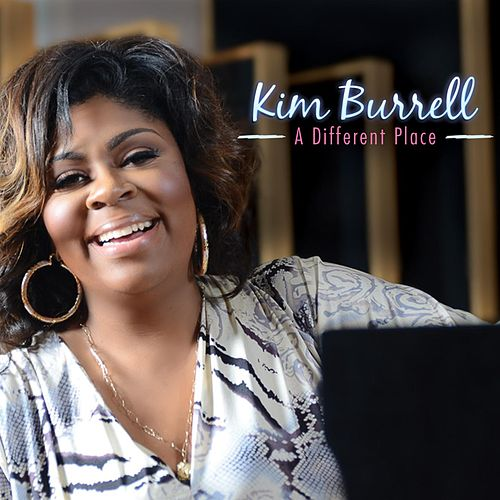 A Different Place by Kim Burrell