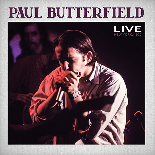 Live by Paul Butterfield