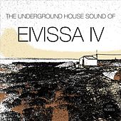 The Underground House Sound of Eivissa, Vol. 4 by Various Artists