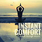 Instant Comfort Finest Lounge Music by Various Artists