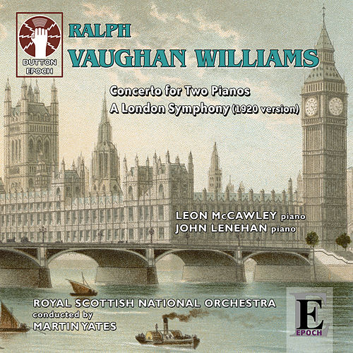 Ralph Vaughan Williams: A London Symphony (1920 Version) by Royal Scottish National Orchestra