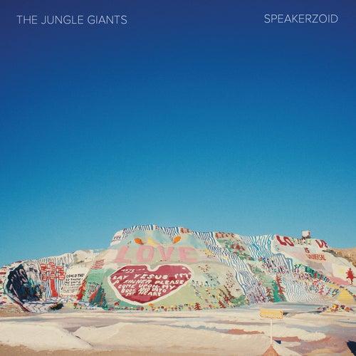 Speakerzoid by The Jungle Giants
