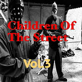 Children Of The Street, Vol.3 by Various Artists